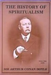 HISTORY OF SPIRITUALISM by Sir Arthur Conan Doyle
